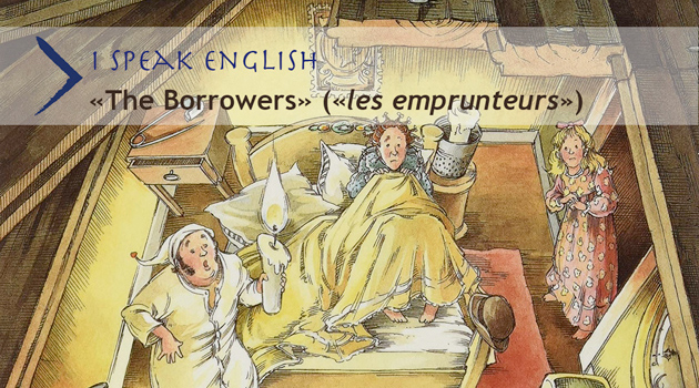 I Speak English > The Borrowers